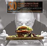 50 Hamburguesas Para Hacer En Casa. Con Sus Panes, Salsas Y Guarniciones (Cocina)