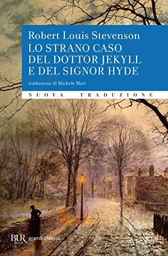 Lo strano caso del dottor Jekyll e del signor Hyde: NUOVA TRADUZIONE DI MICHELE MARI