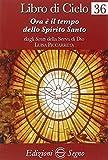 Libro di cielo 36. Ora è il tempo dello Spirito Santo