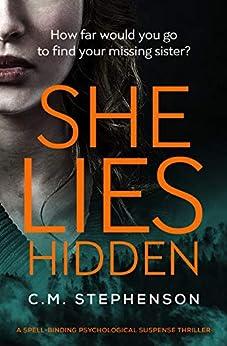 She Lies Hidden: a spell-binding psychological suspense thriller by [C.M. Stephenson]