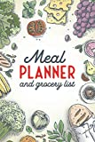 Meal Planner and Grocery List: A notebook to plan your meals weekly - 52 week meal prep planner