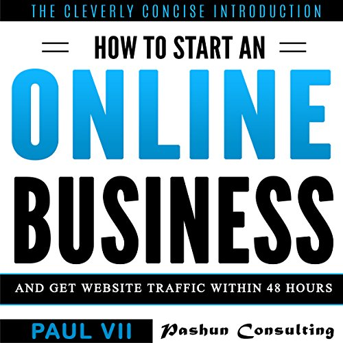 How to Start an Online Business: And Get Website Traffic Within 48 Hours audiobook cover art