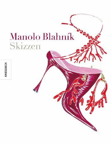 Manolo Blahnik: Skizzen - Die Kult - Schuhe seit Sex and the City