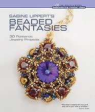 Sabine Lippert's Beaded Fantasies: 30 Romantic Jewelry Projects (Beadweaving Master Class Series)