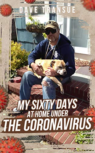 My Sixty Days at Home Under the Coronavirus