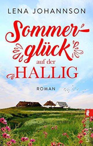 Sommerglück auf der Hallig: Roman