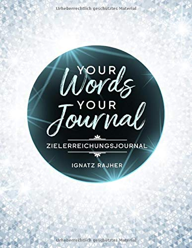Your Words - Your Journal: Zielerreichungsjournal | ca. DIN A4