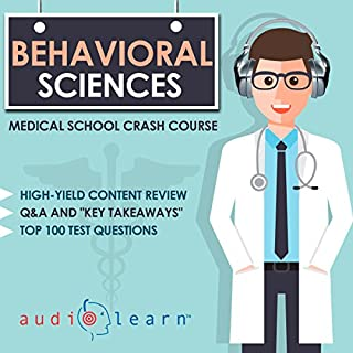 Behavioral Sciences: Medical School Crash Course                   By:                                                                                                                                 AudioLearn Medical Content Team                               Narrated by:                                                                                                                                 Bhama Roget                      Length: 11 hrs and 33 mins     9 ratings     Overall 4.9