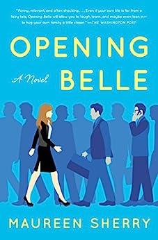 Opening Belle: A Novel by [Maureen Sherry]