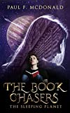 The Sleeping Planet (The Book Chasers Series 1)