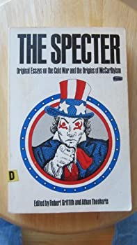 The specter; original essays on the cold war and the origins of McCarthyism 053106364X Book Cover