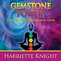 Gemstone Power! 52 Meditations from Abalone to Zir