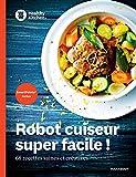 Healthy Kitchen - Robot cuiseur super facile