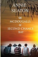 The McDougalls of Second Chance Bay