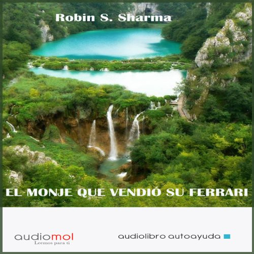 El monje que vendió su ferrari [The Monk Who Sold His Ferrari] audiobook cover art