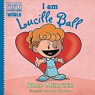 I Am Lucille Ball     Ordinary People Change the World Series              Auteur(s):                                                                                                                                 Brad Meltzer                               Narrateur(s):                                                                                                                                 Saskia Maarleveld,                                                                                        Various                      Durée: 18 min     Pas de évaluations     Au global 0,0