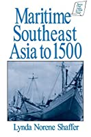 Maritime Southeast Asia to 500 (Sources and Studies in World History) by Lynda Norene Shaffer(1995-12-02)