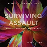 Surviving Assault: Words that Rock & Quiet & Tell the Truth | A Resource for the Living