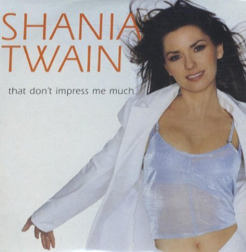 THAT DON'T IMPRESS ME MUCH (French Import) by Shania Twain (2000-04-10)