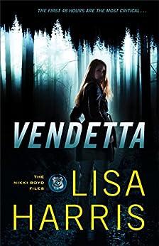 Vendetta (The Nikki Boyd Files Book #1) by [Lisa Harris]