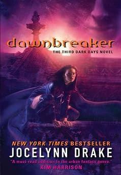 Dawnbreaker: The Third Dark Days Novel (Dark Days Series Book 3) by [Jocelynn Drake]