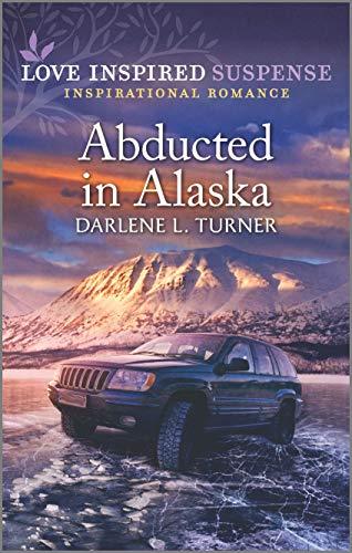 Abducted in Alaska (Love Inspired Suspense) by [Darlene L. Turner]
