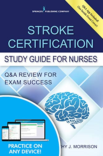 Compare Textbook Prices for Stroke Certification Study Guide for Nurses: Q&A Review for Exam Success Book + Free App 1 Edition ISBN 9780826119636 by Morrison MSN  RN  CNRN  SCRN  FAHA, Kathy