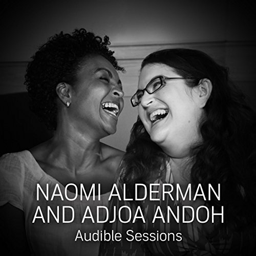 FREE: Audible Sessions with Naomi Alderman and Adjoa Andoh audiobook cover art