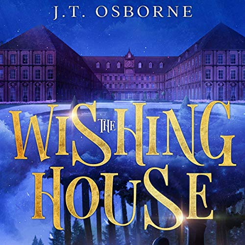 The Wishing House: Book 1 cover art