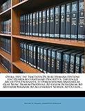 Opera: Hoc Est Tractatus De Aure Humana Editione Hac Quarta Accuratissime Descriptus, Tabulisque...