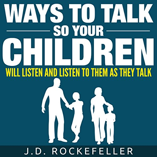Ways to Talk So Your Children Will Listen and Listen to Them as They Talk audiobook cover art