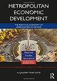 Metropolitan Economic Development: The Political Economy of Urbanisation in Mexico (Regions and Cities)