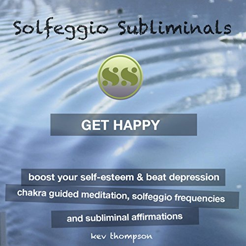 Get Happy, Boost Your Self-Esteem & Beat Depression audiobook cover art