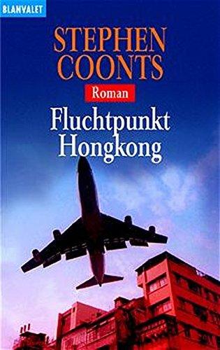 Fluchtpunkt Hongkong: Roman (Blanvalet Taschenbuch)