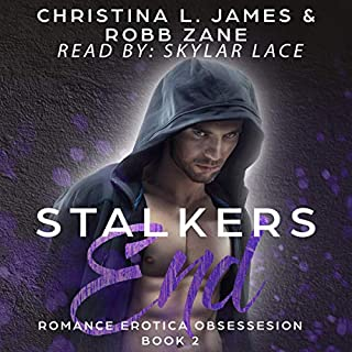 Stalker's End: Romance Erotica Obsession, Book 2                   By:                                                                                                                                 Christina L. James,                                                                                        Robb Zane                               Narrated by:                                                                                                                                 Skylar Lace                      Length: 2 hrs and 45 mins     Not rated yet     Overall 0.0