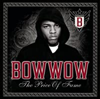 The Price of Fame by Bow Wow (2006-12-19)