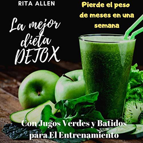 La Mejor Dieta Detox con Batidos Verdes y Jugos para el Entrenamiento [The Best Detox Diet with Green Smoothies and Juices for Training] audiobook cover art