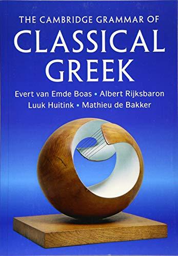 Compare Textbook Prices for The Cambridge Grammar of Classical Greek  ISBN 9780521127295 by van Emde Boas, Evert,Rijksbaron, Albert,Huitink, Luuk,de Bakker, Mathieu