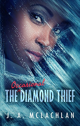Book: The Occasional Diamond Thief (The Unintentional Adventures of Kia and Agatha Book 1) by J. A. McLachlan