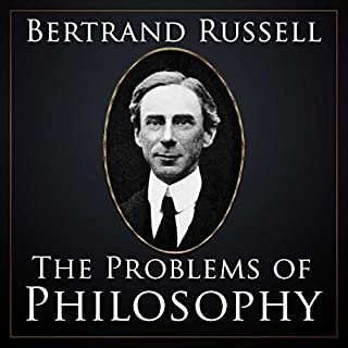 The Problems of Philosophy                   By:                                                                                                                                 Bertrand Russell                               Narrated by:                                                                                                                                 Kevin Theis                      Length: 4 hrs and 33 mins     Not rated yet     Overall 0.0