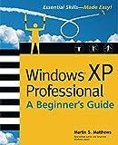 Windows (R) XP Professional: A Beginner's Guide (Beginner's Guides (Osborne)) (English Edition)