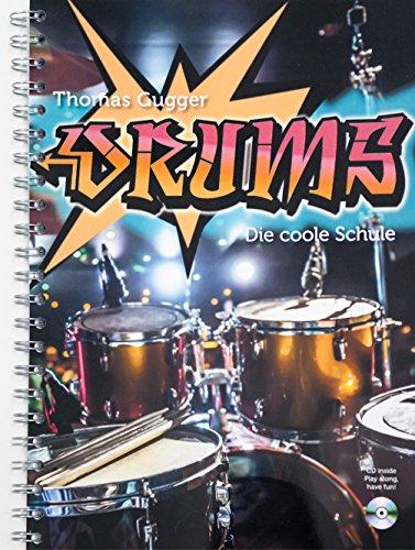 Schlagzeug lernen - Die coole Schule: Lehrbuch mit CD, die ideale Schlagzeugschule für Anfänger und Wiedereinsteiger, in kurzer Zeit zur Musik spielen.