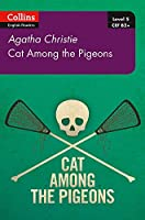Cat Among Pigeons: B2+ Level 5 (Collins Agatha Christie ELT Readers)