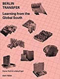 Berlin Transfer Learning From The Global South - Rainer Hehl