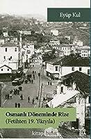 Osmanli Döneminde Rize (Fetihten 19. Yüzyila)