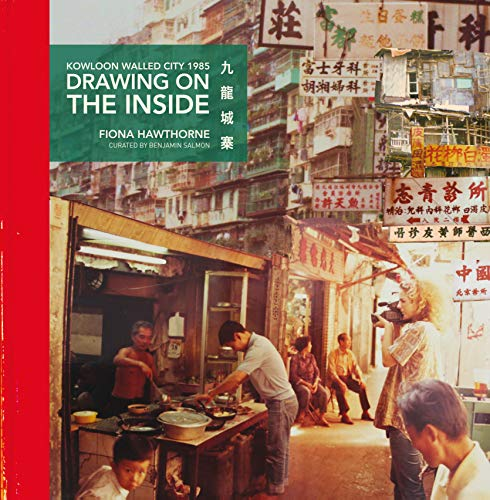 Drawing on the Inside: Kowloon Walled City 1985