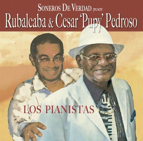 "Rubalcaba & César ""Pupy"" Pedroso"