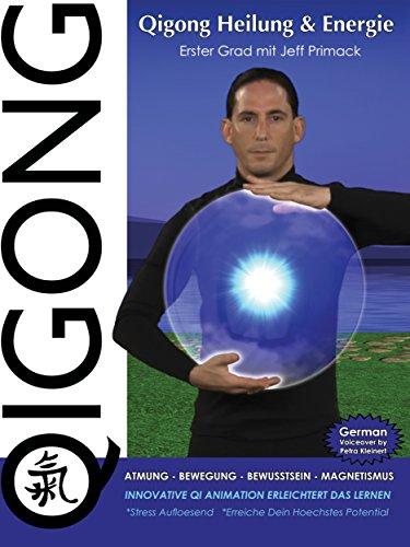 Qigong Heilung & Energie:  Erster Grad mit Jeff Primack
