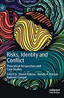 Risks, Identity and Conflict: Theoretical Perspectives and Case Studies