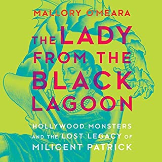 The Lady from the Black Lagoon     Hollywood Monsters and the Lost Legacy of Milicent Patrick              Written by:                                                                                                                                 Mallory O'Meara                               Narrated by:                                                                                                                                 Mallory O'Meara                      Length: 9 hrs and 19 mins     1 rating     Overall 5.0